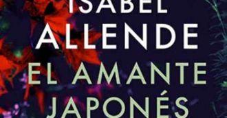 La escritora chilena Isabel Allende teje un canto al amor en la vejez en «El amante japonés«, su última obra publicada y...